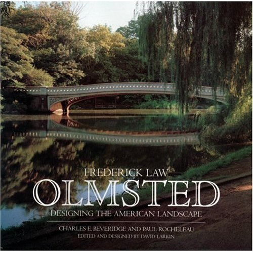 """Frederick Law Olmsted: Designing the American Landscape"""